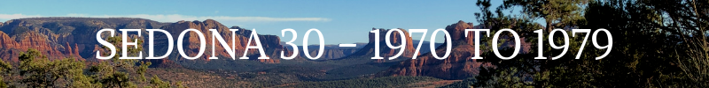 1970-1979: As Sedona evolves, Sedona 30 is born